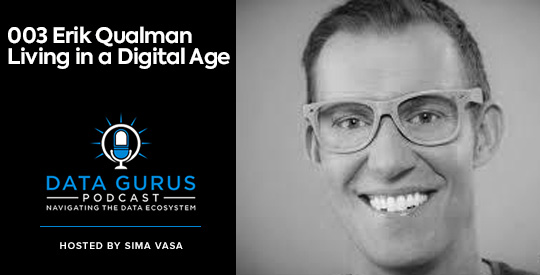 Erik Qualman Living in a Digital Age Data Gurus Podcast