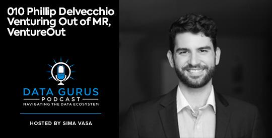 Philip Delvecchio - Venturing Out of MR, VentureOut Data Gurus Podcast