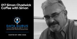 Simon Chadwick Coffee with Simon Data Gurus Podcast