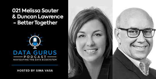 Melissa Sauter and Duncan Lawrence - Better Together Data Gurus Podcast