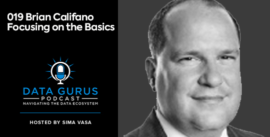 Brian Califano Focusing on the Basics Data Gurus Podcast