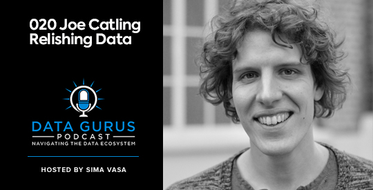 Joe Catling Relishing Data Data Gurus Podcast