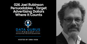 Joel Rubinson - Persuadables: Target Advertising Dollars Where it Counts 026   Ep. 026