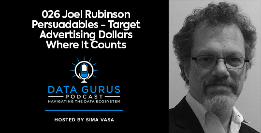 Joel Rubinson - Persuadables: Target Advertising Dollars Where it Counts 026 | Ep. 026