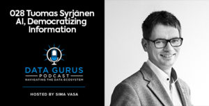 Tuomas Syrjanen - AI, Democratizing Information | Ep. 028