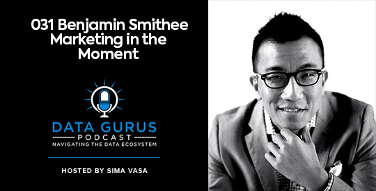 Ben Smithee - Marketing in the Moment | Ep. 031