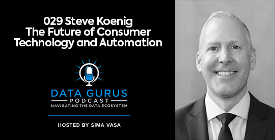 Steve Koenig - The Future of Consumer Technology and Automation | Ep. 029