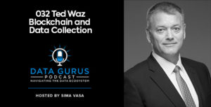 Ted Waz - Blockchain and Data Collection | Ep. 032