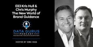 Kris Hull & Chris Murphy - The New World of Brand Guidance   Ep. 033