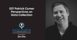 Patrick Comer - Perspectives on Data Collection | Ep. 035