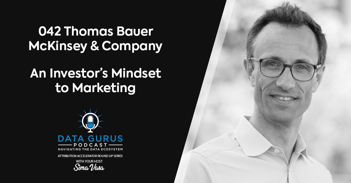 Thomas Bauer McKinsey & Company An Inverstor's Mindset Data Gurus Podcast