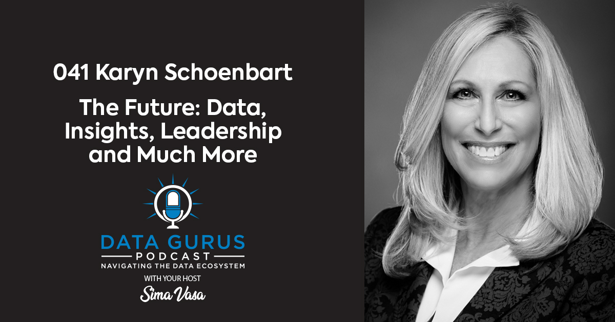 Karyn Schoenbart - The Future: Data, Insights, Leadership and Much More | Ep. 041