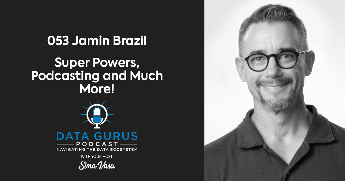 Jamin Brazil - Super Powers, Podcasting and Much More! | Ep. 053