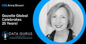 Anne Brown - Gazelle Global Celebrates 25 Years! | Ep. 058