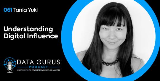 Tania Yuki - Understanding Digital Influence | Ep 061