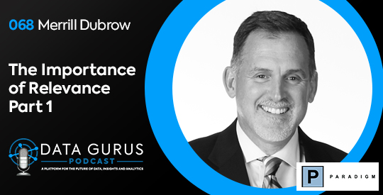 The Importance of Relevance w/ Merrill Dubrow (Part 1)